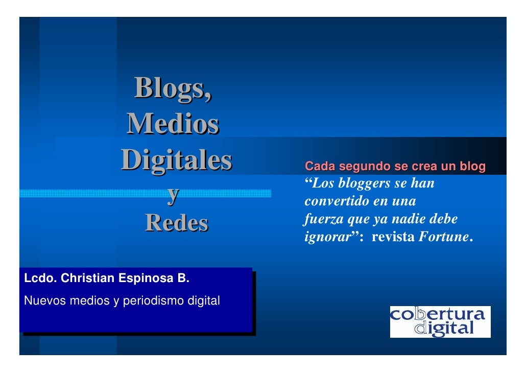 Blogs,                 Medios                 Digitales            Cada segundo se crea un blog                           ...