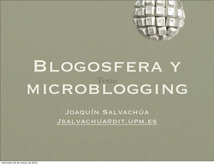 Blogosfera y                                         Texto                    microblogging                               ...