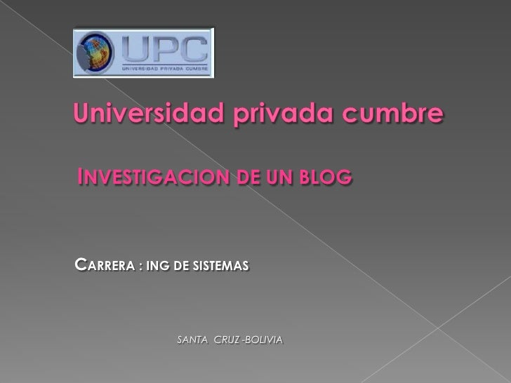 INVESTIGACION DE UN BLOG   CARRERA : ING DE SISTEMAS                  SANTA CRUZ -BOLIVIA