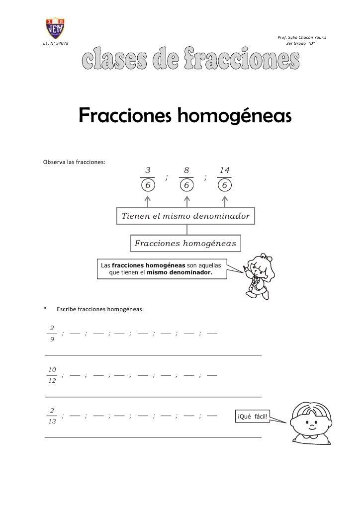 "Fracciones homogéneas<br />Observa las fracciones:tc ""Observa las fracciones:""<br />*Escribe fracciones homogéneas:<br />t..."