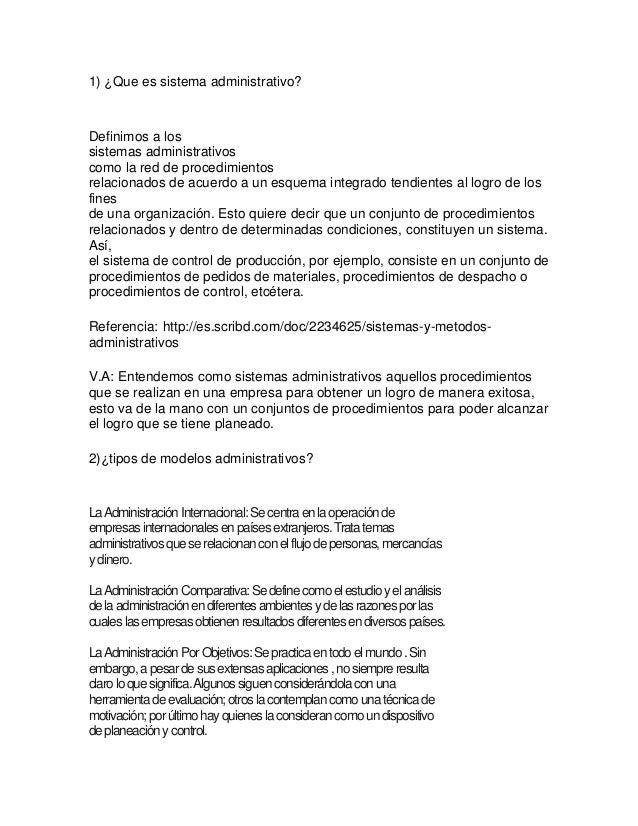 1) ¿Que es sistema administrativo?Definimos a lossistemas administrativoscomo la red de procedimientosrelacionados de acue...
