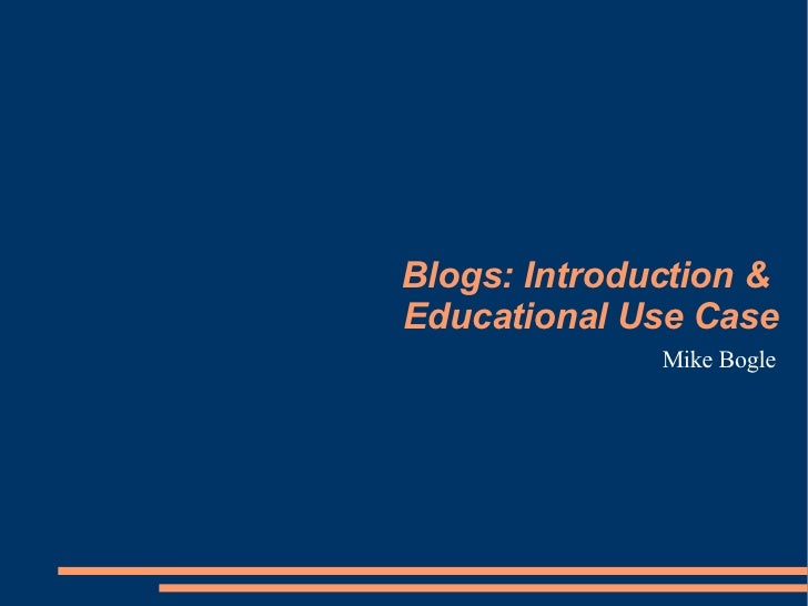 Blogs: Introduction & Educational Use Case