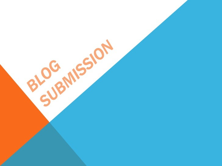 Blog submission ppt
