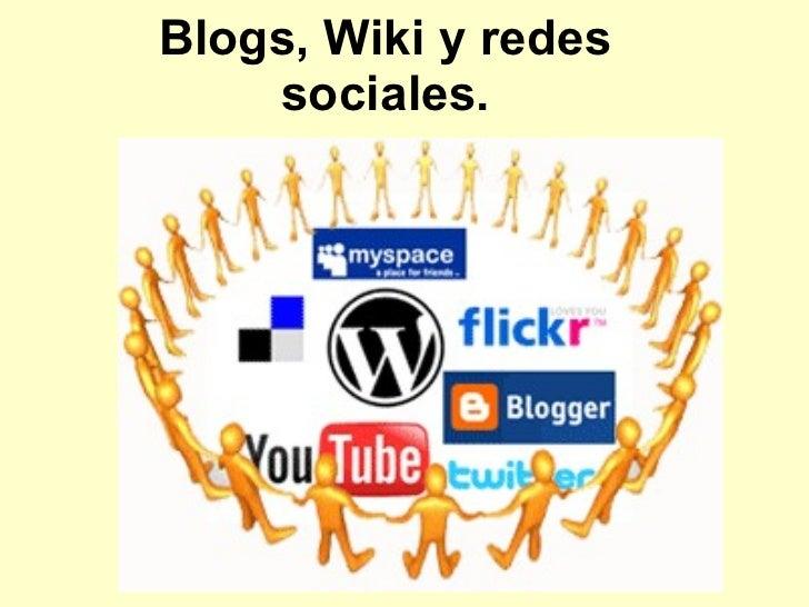 Blogs, Wiki y redes sociales.