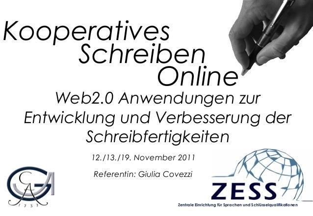 Kooperatives Web2.0 Anwendungen zur Entwicklung und Verbesserung der Schreibfertigkeiten 12./13./19. November 2011 Referen...