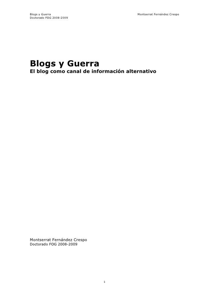 Blogs y Guerra                        Montserrat Fernández Crespo Doctorado FOG 2008-2009     Blogs y Guerra El blog como ...