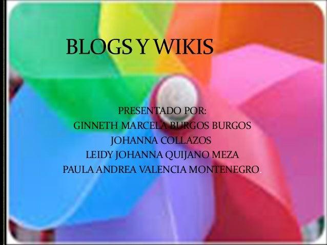 PRESENTADO POR: GINNETH MARCELA BURGOS BURGOS JOHANNA COLLAZOS LEIDY JOHANNA QUIJANO MEZA PAULA ANDREA VALENCIA MONTENEGRO.