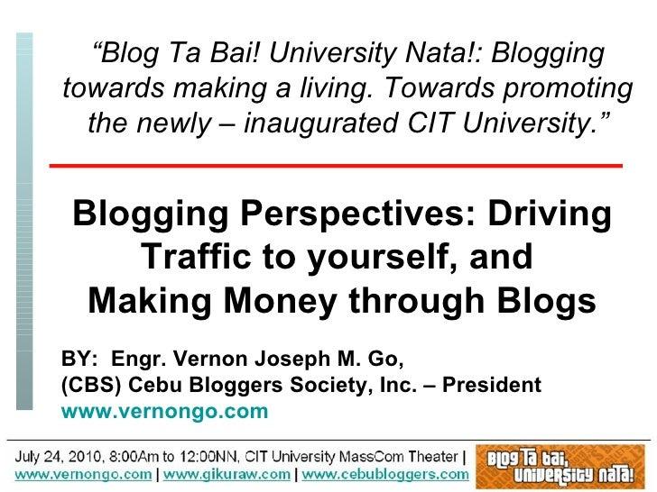 "BY:  Engr. Vernon Joseph M. Go,  (CBS) Cebu Bloggers Society, Inc. – President www.vernongo.com "" Blog Ta Bai! University ..."