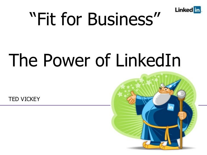 """TED VICKEY """" Fit for Business"""" The Power of LinkedIn"""