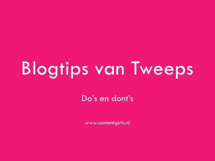 Blogtips van Tweeps      Do's en dont's       www.contentgirls.nl