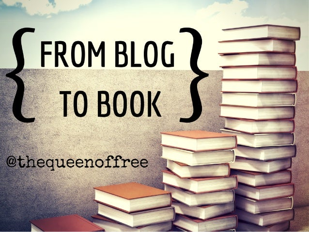 Break into Publishing: Move your Blog Into a Book