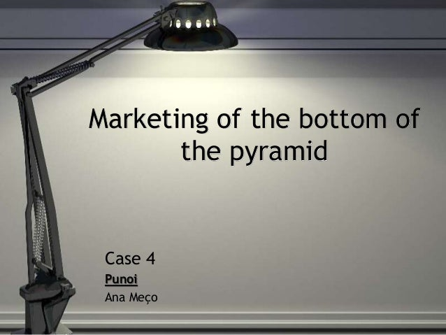 marketing to the bottom of the pyramid essay Essay and coursework writing  concept of holistic marketing  marketing strategies adopted for the bottom of the pyramid segment the term 'bottom of the.