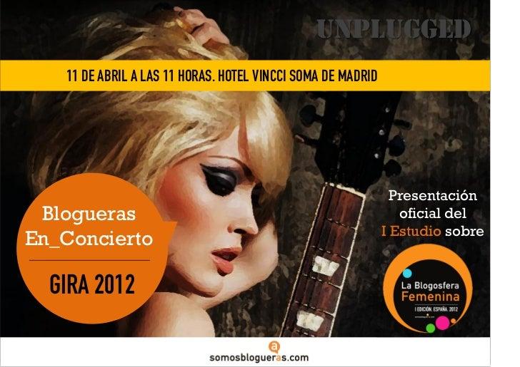 unplugged   11 DE ABRIL A LAS 11 HORAS. HOTEL VINCCI SOMA DE MADRID                                                       ...