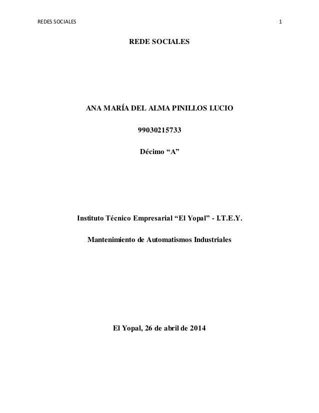 """REDES SOCIALES 1 REDE SOCIALES ANA MARÍA DEL ALMA PINILLOS LUCIO 99030215733 Décimo """"A"""" Instituto Técnico Empresarial """"El ..."""