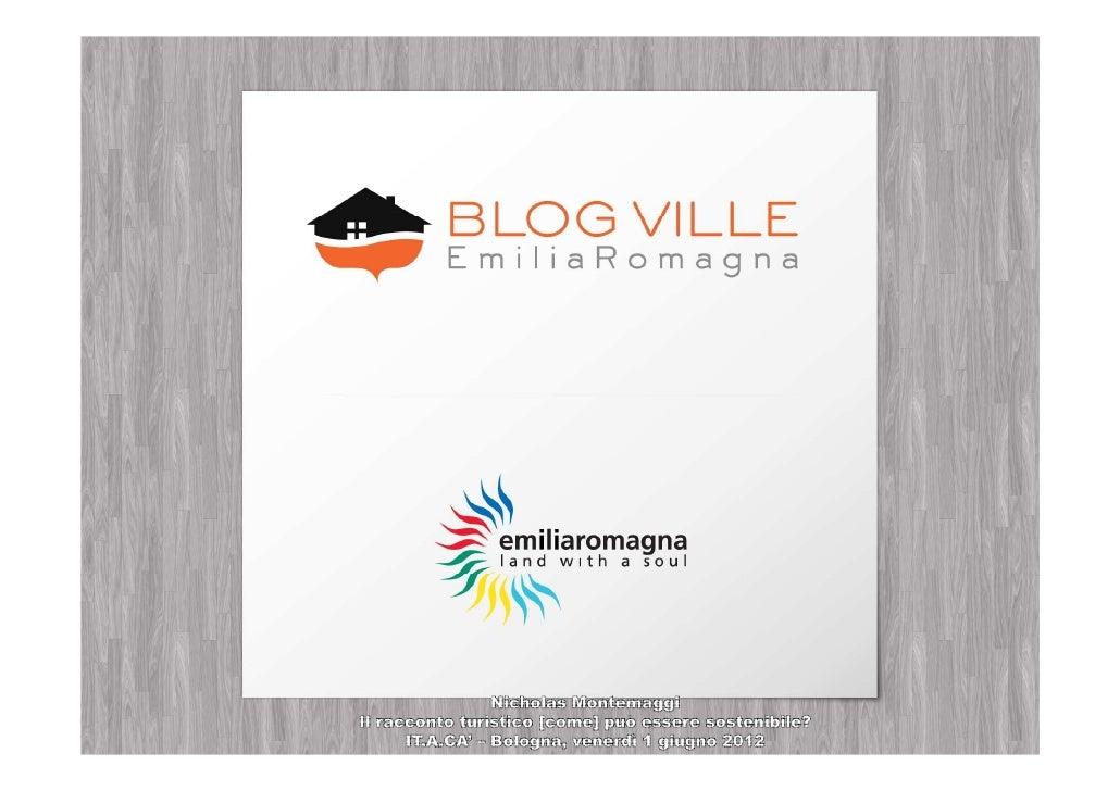 www.blogville-emiliaromagna.comTwitter: @BlogVilleEmRom         #blogvilleFacebook: /BlogVilleEmiliaRomagnaPinterest: /Blo...