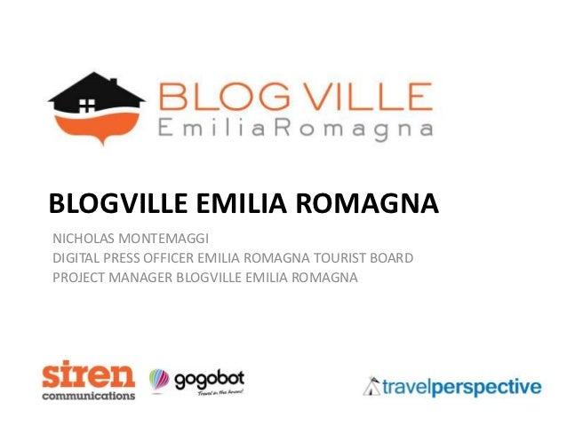 BLOGVILLE EMILIA ROMAGNANICHOLAS MONTEMAGGIDIGITAL PRESS OFFICER EMILIA ROMAGNA TOURIST BOARDPROJECT MANAGER BLOGVILLE EMI...
