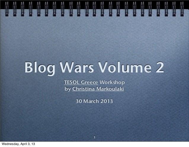 Blog Wars Volume 2                         TESOL Greece Workshop                         by Christina Markoulaki          ...