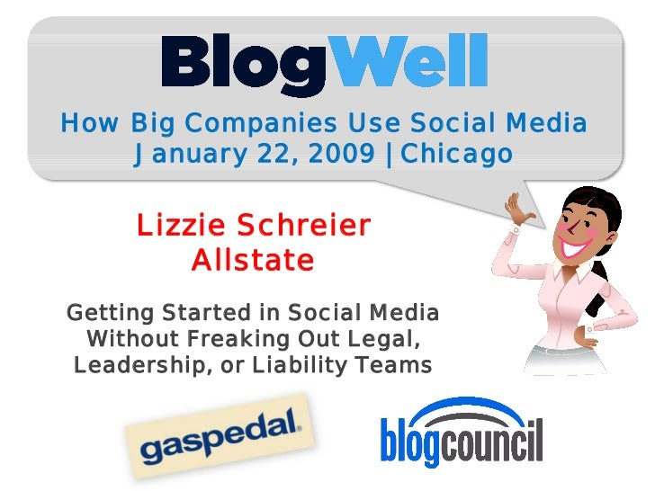How Big Companies Use Social Media     January 22, 2009 | Chicago       Lizzie Schreier          Allstate Getting Started ...