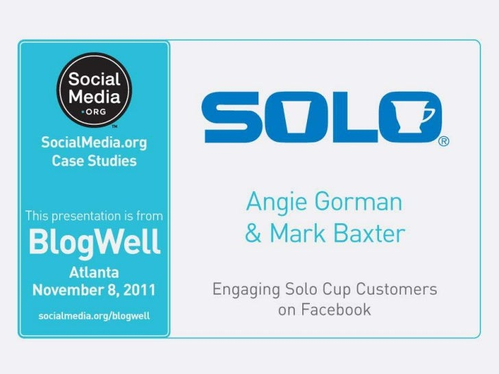 BlogWell Atlanta Case Study: Solo Cup Company, presented by Angie Gorman & Mark Baxter