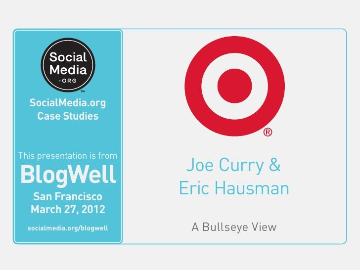 BlogWell San Francisco Case Study: Target, presented by Joe Curry & Eric Hausman