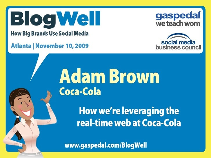 BlogWell Atlanta Social Media Case Study: Coca-Cola, presented by Adam Brown