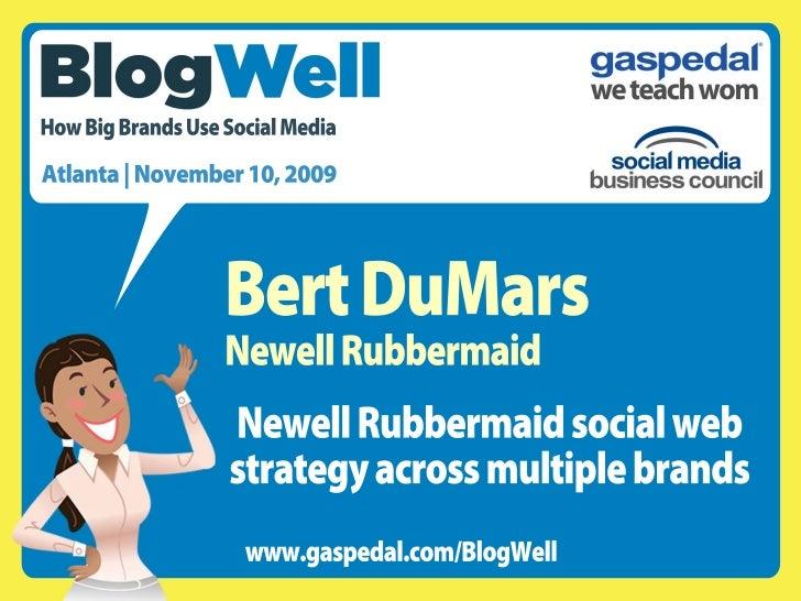 BlogWell Atlanta Social Media Case Study: Newell Rubbermaid, presented by Bert DuMars