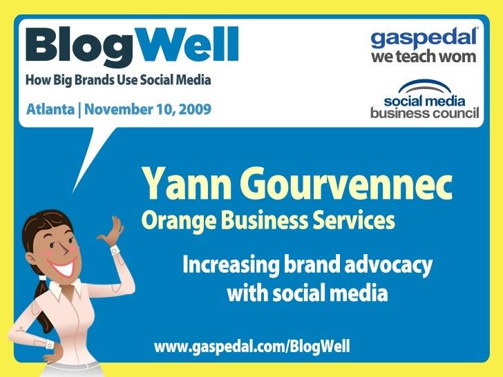 BlogWell Atlanta Social Media Case Study: Orange Business Services, presented by Yann Gourvennec
