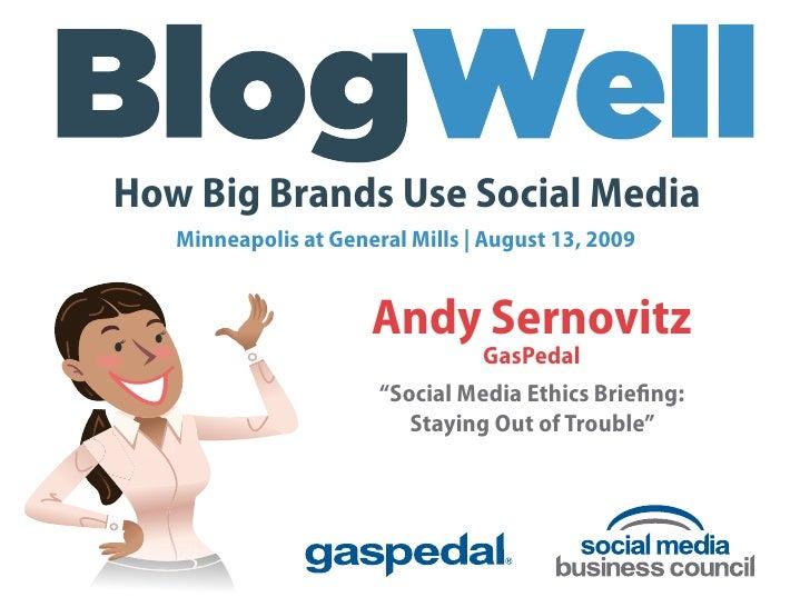 How Big Brands Use Social Media    Minneapolis at General Mills | August 13, 2009                         Andy Sernovitz  ...