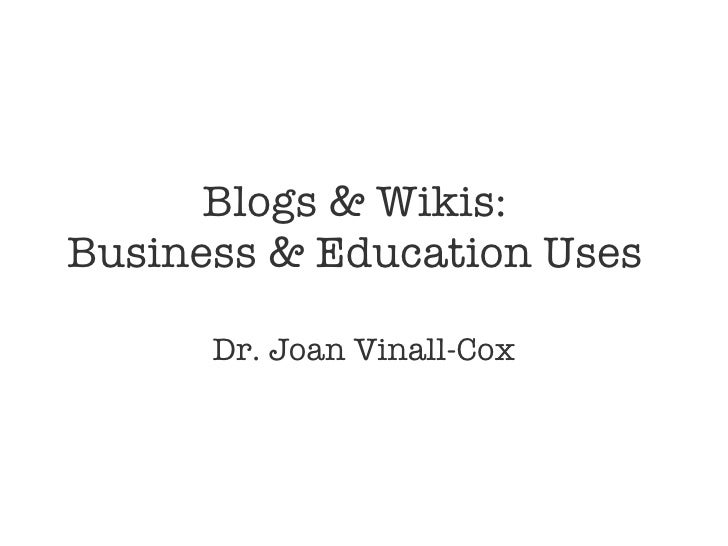 Blogs & Wikis for Education & Business