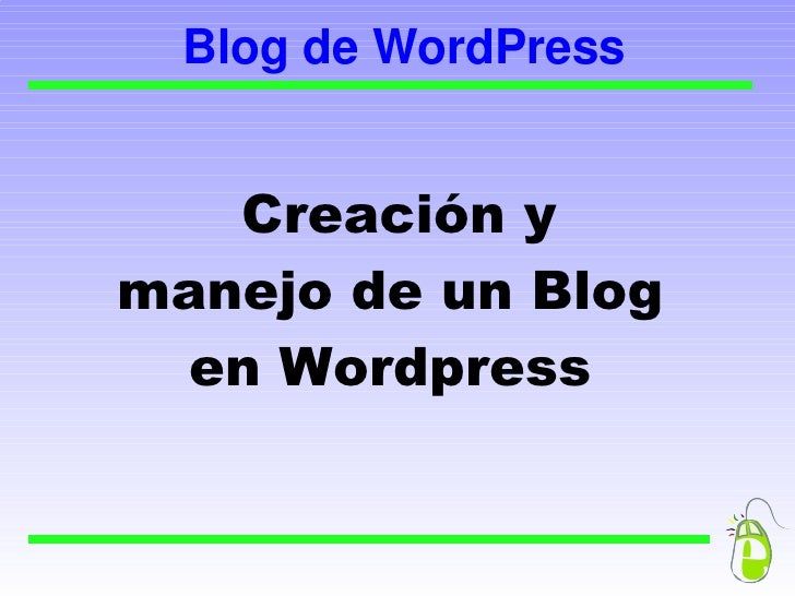Blog de WordPress Creación y manejo de un Blog en Wordpress