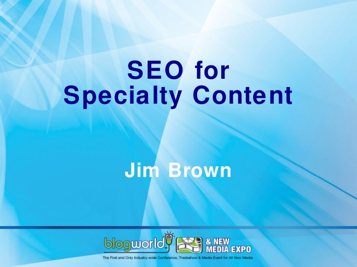 SEO for Specialty Content Jim Brown