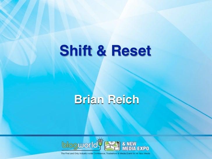 Shift & Reset  Brian Reich