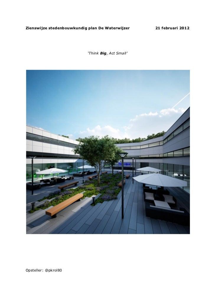 Zienswijze stedenbouwkundig plan De Waterwijzer      21 februari 2012                            'Think Big, Act Small'Ops...
