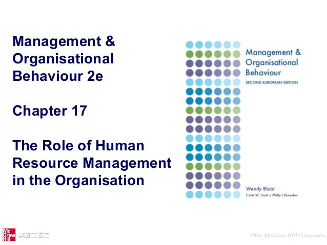 ©The McGraw-Hill Companies, Management & Organisational Behaviour 2e Chapter 17 The Role of Human Resource Management in t...