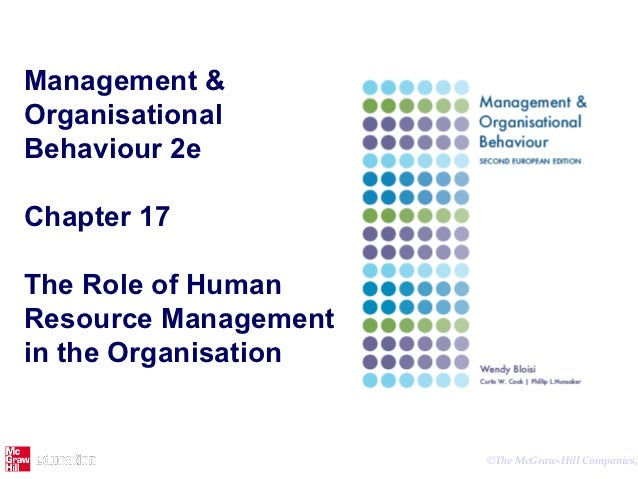 Management &OrganisationalBehaviour 2eChapter 17The Role of HumanResource Managementin the Organisation                   ...