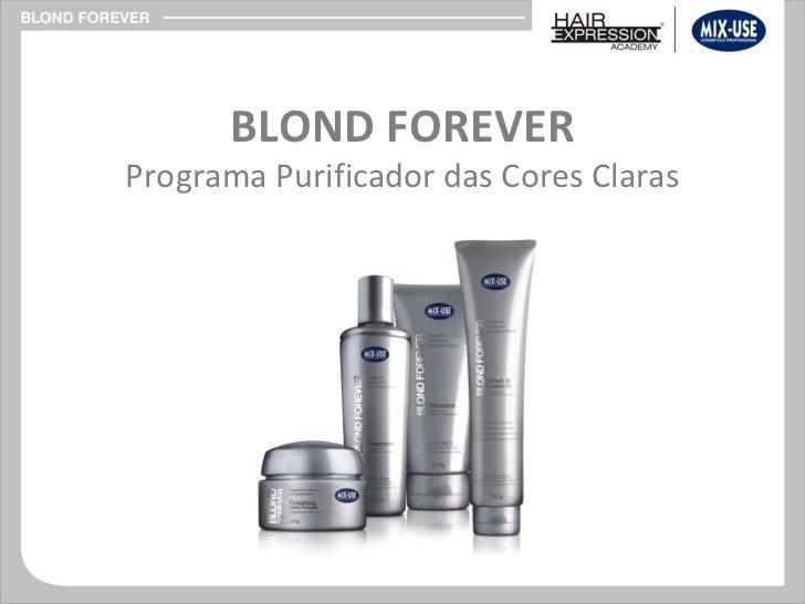 BLOND FOREVER Programa Purificador das Cores Claras
