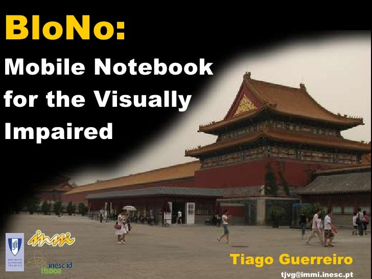 BloNo: Mobile Notebook  for the Visually Impaired Tiago Guerreiro [email_address]