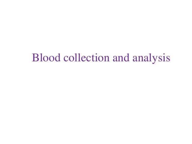 Blood collection and analysis