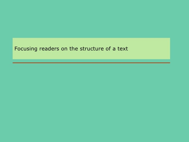 Focusing readers on the structure of a text