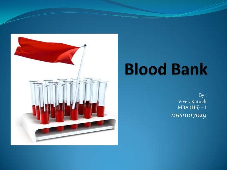 srs for blood bank management The blood bank management system is great project this project is designed for successful completion of project on blood bank management system.