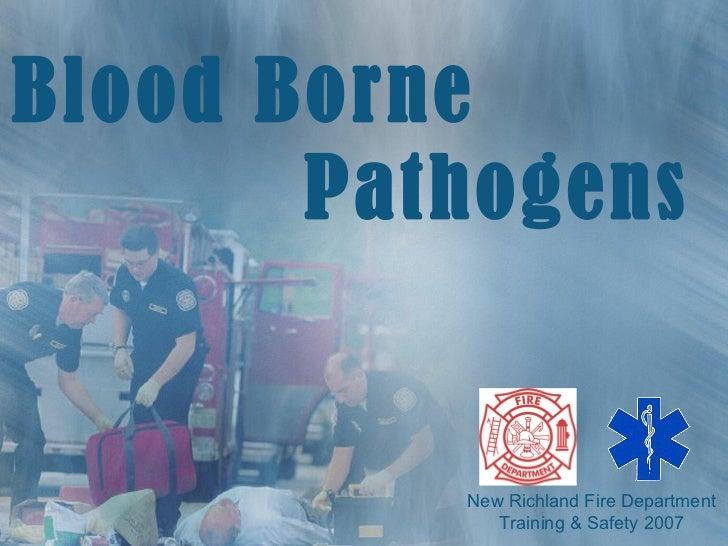 New Richland Fire Department Training & Safety 2007 Pathogens Blood Borne