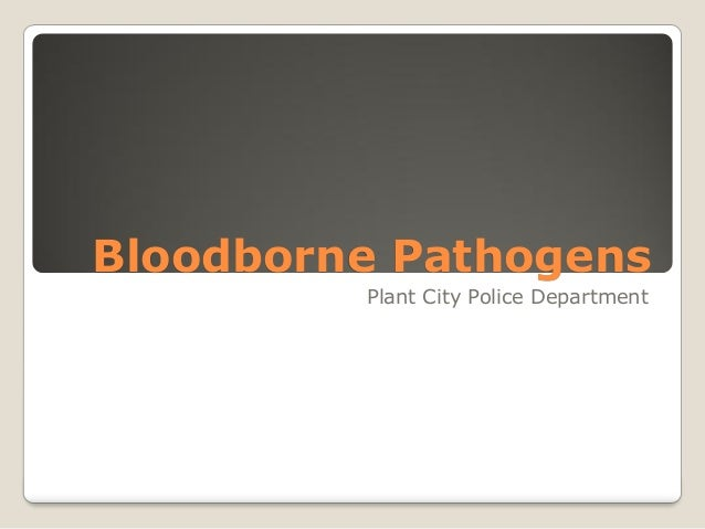 Bloodborne Pathogens Plant City Police Department