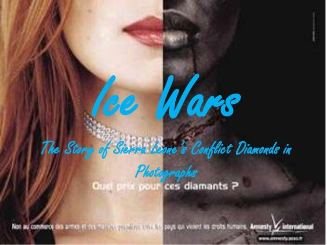 Ice WarsThe Story of Sierra Leone's Conflict Diamonds inPhotographs