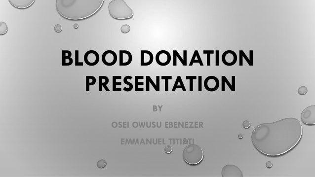 BLOOD DONATION PRESENTATION BY OSEI OWUSU EBENEZER EMMANUEL TITIATI