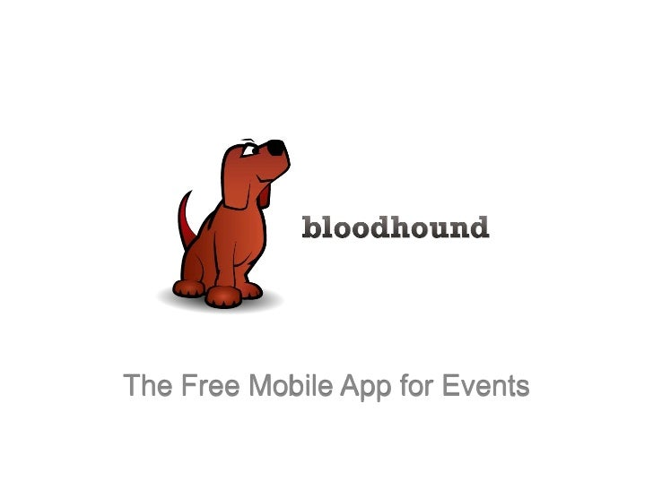 Bloodhound—The Free Mobile App For Events