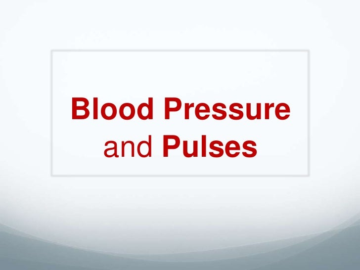 Blood Pressure  and Pulses