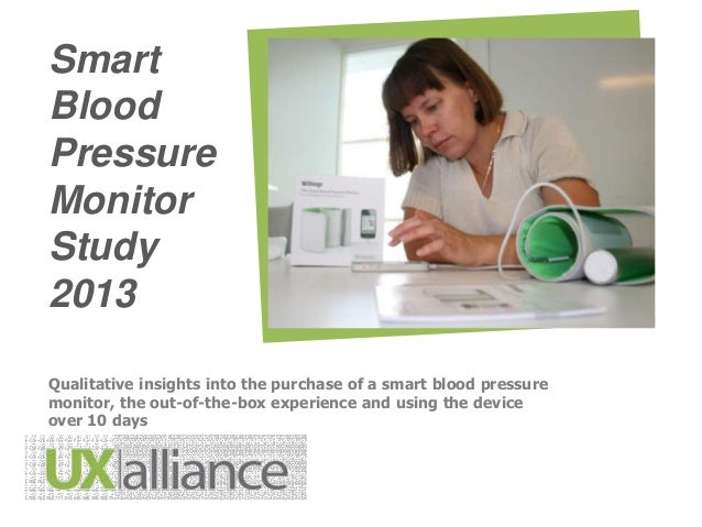Smart Blood Pressure Monitor Study 2013 Qualitative insights into the purchase of a smart blood pressure monitor, the out-...