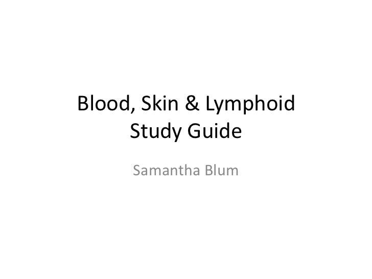 Blood, skin & lymphoid study guide