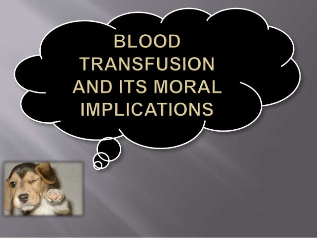 Blood transfusion and its moral implications,