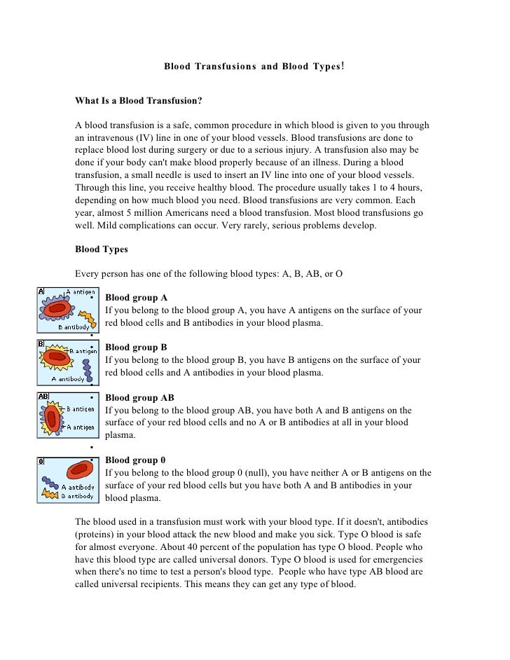 Blood Transfusions and Blood Types !   What Is a Blood Transfusion?  A blood transfusion is a safe, common procedure in wh...